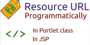 create resource URL programmatically in Portlet class and JSP