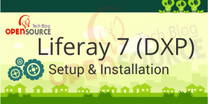 Liferay 7 installation – A step by step guide
