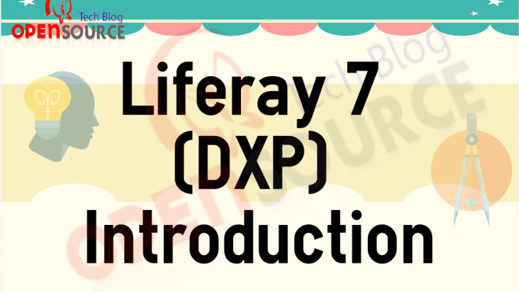 What is new in Liferay 7 (DXP) – Introduction